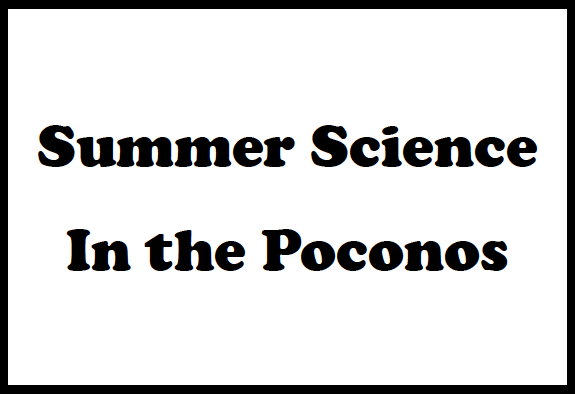 Summer Science in Pconos